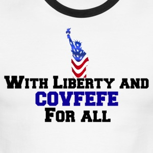 liberty and covfefe for all - Men's Ringer T-Shirt