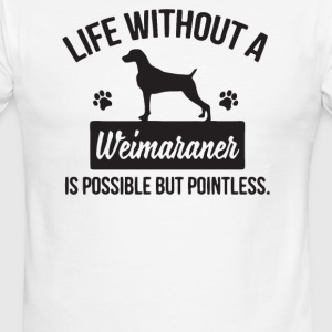 Life Without A Weimaraner Is Possible But Pointles - Men's Ringer T-Shirt