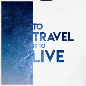 To Travel Is To Live - Men's Ringer T-Shirt
