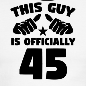 This Guy Is Officially 45 Years Old 45th Birthday - Men's Ringer T-Shirt