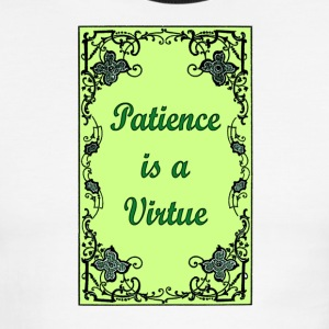 Patience is a virtue 1 - Men's Ringer T-Shirt