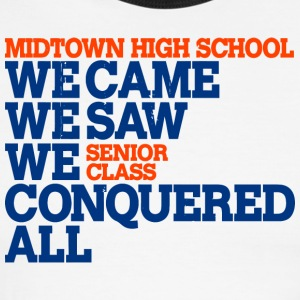 Midtown High School We Came We Saw We Conquered Al - Men's Ringer T-Shirt