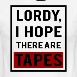 Lordy, I Hope There Are Tapes - Men's Ringer T-Shirt