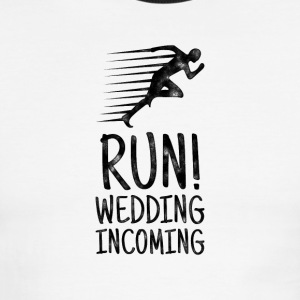 Run! Wedding incoming - Bachelor Party Shirt - Men's Ringer T-Shirt