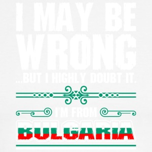 I May Be Wrong Im From Bulgaria - Men's Ringer T-Shirt