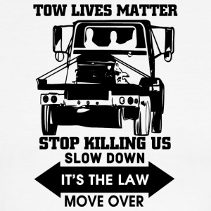 Tow Lives Matter Slow Down Move Over T Shirt - Men's Ringer T-Shirt