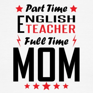 Part Time English Teacher Full Time Mom - Men's Ringer T-Shirt