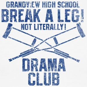 Grandview High School Break A Leg Not Literally - Men's Ringer T-Shirt