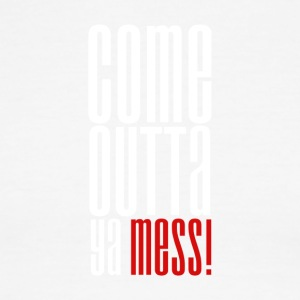 Come Outta Ya Mess t-shirt - Men's Ringer T-Shirt