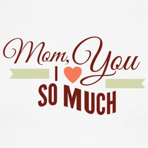 mom_i_love_you_so_much - Men's Ringer T-Shirt
