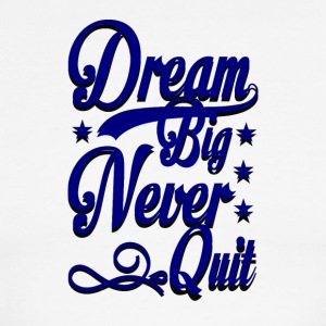 Dream Big Never Quit - Men's Ringer T-Shirt