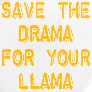 Save The Drama For Your Llama - Large Buttons