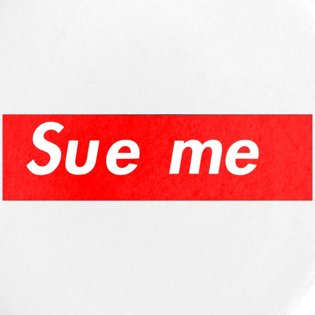 sue me (supreme parody)