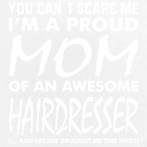 You Cant Scare Me Proud Mom Awesome Hairdresser - Large Buttons