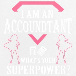 I Am An Accountant What's Your Superpower T Shirt - Large Buttons
