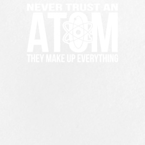 Never Trust An Atom - Make Up Everything - Large Buttons