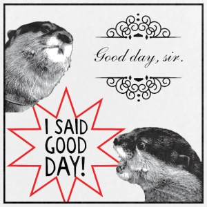 Good Day Sir Otter Meme - Large Buttons