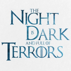 The night is dark and full of terrors - Large Buttons