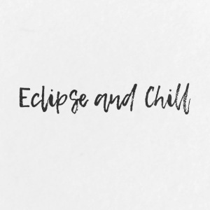 Eclipse and Chill - Large Buttons