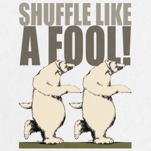 Shuffle Like A Fool - Large Buttons