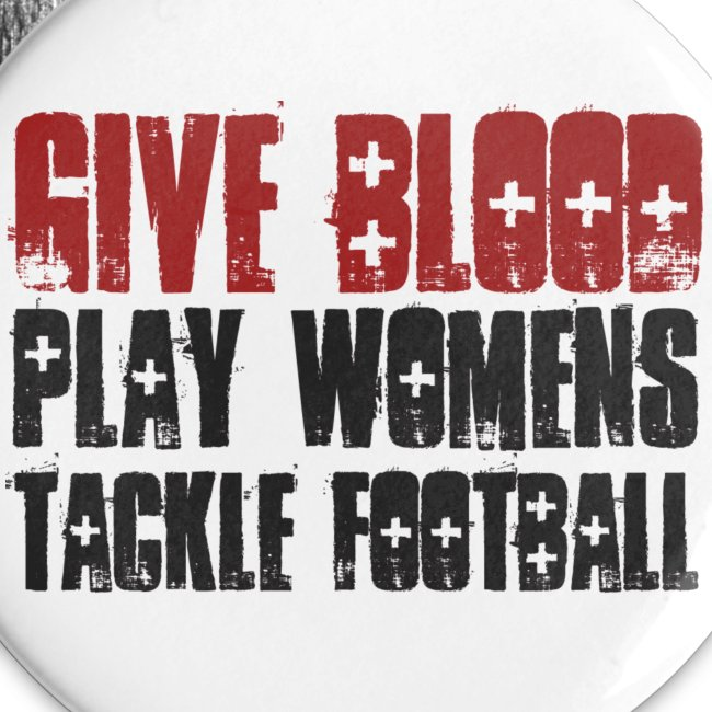 Give Blood Play Women s Tackle Football