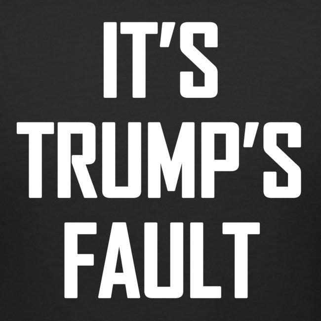 It's Trump's Fault