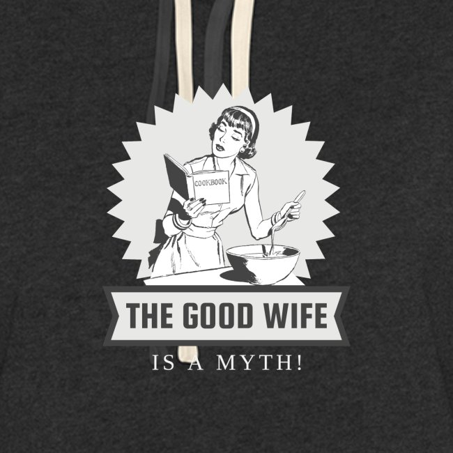 The Good Wife is a Myth!