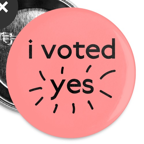 I Voted Yes - Small Buttons