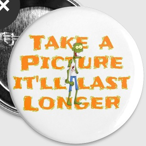 Take a pic it'll last longer - Small Buttons