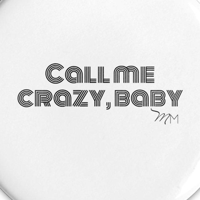 Call Me Crazy Baby Button
