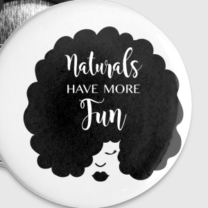 Naturals Have More Fun, Natural Hair Design - Small Buttons