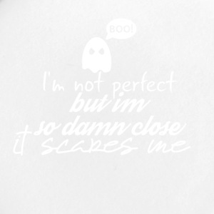 I'm not perfect but I'm so damn close - Small Buttons