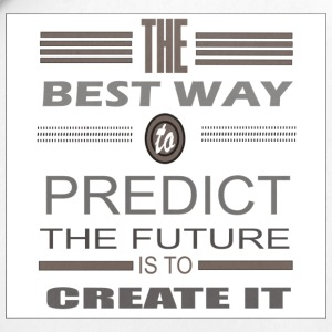 best way to predict the future is to create it - Small Buttons
