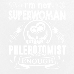 I'm A Phlebotomist So Close Enough Shirt - Small Buttons