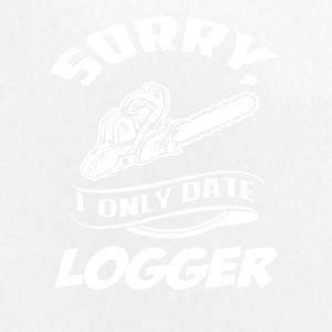 I only date Logger T-Shirt - Small Buttons