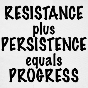 Resistance Plus Persistence Equals Progress - Baseball Cap