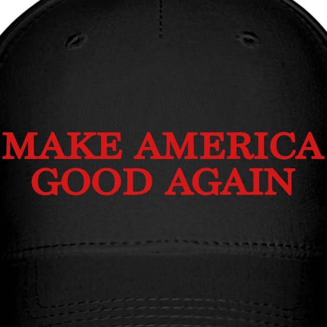 Make America Good Again - front