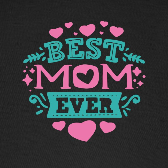 Best Mom Ever, Best Mum Ever, Best Mother Ever