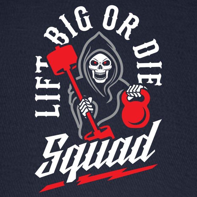 Lift Big Or Die Squad