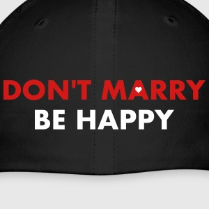 Don't marry be happy - Single 4 ever - Baseball Cap