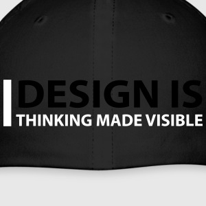 Design Is Thinking Made Visible - Baseball Cap