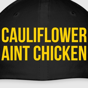 Cauliflower Ain't Chicken - Baseball Cap