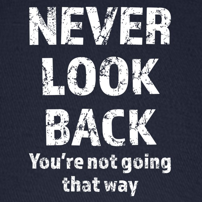 Never Look Back (white)