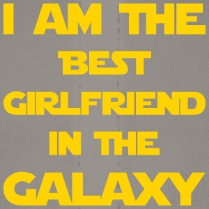 I'm the best girlfriend in the galaxy! - Baseball Cap