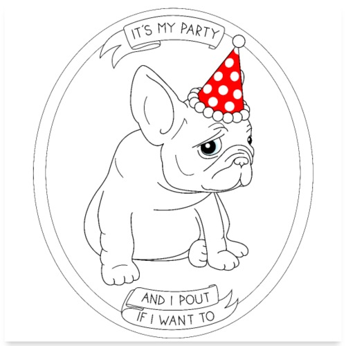 It's my french bulldog party - Poster 24x24