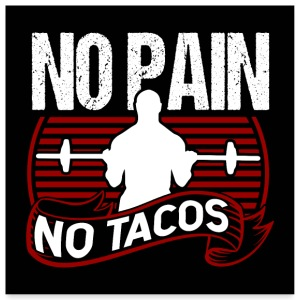 No Pain No Tacos Poster - Poster 24x24