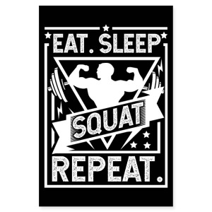 Eat Sleep Squat Repeat - Gym, Workout Poster - Poster 8x12