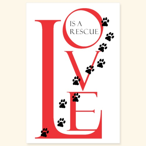 Love Is a Rescue Poster - Poster 8x12