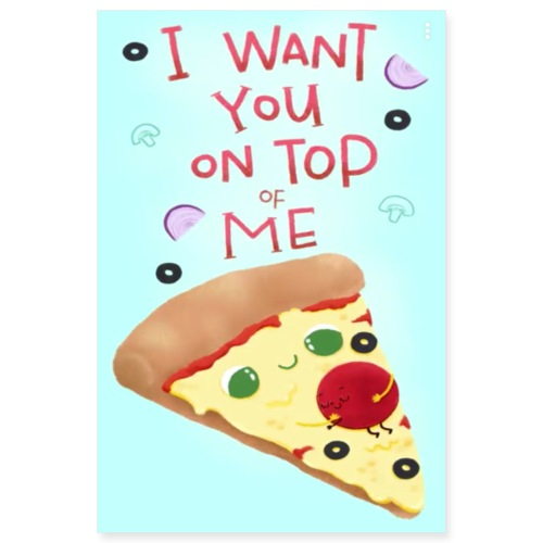 I Want You On Top Of Me - Poster 8x12
