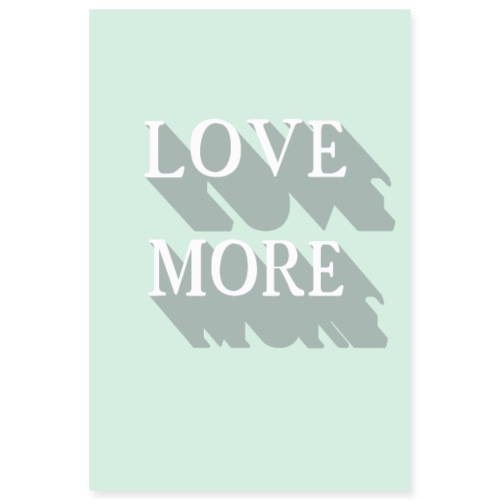 love more - Poster 8x12